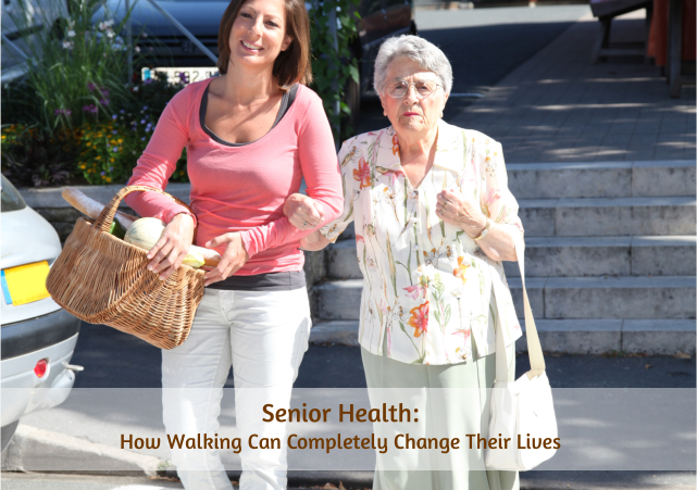 Senior Health: How Walking Can Completely Change Their Lives