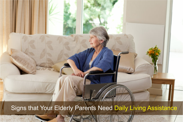 Signs that Your Elderly Parents Need Daily Living Assistance