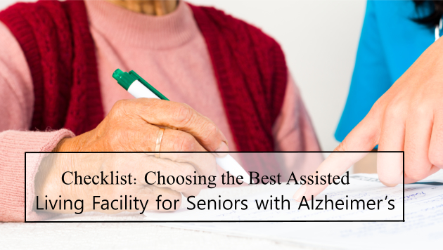 Checklist: Choosing the Best Assisted Living Facility for Seniors with Alzheimer's